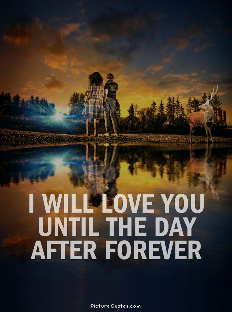 I Will Love You Until Funny Quotes : love quotes love you quotes love you forever quotes l love you quotes ...
