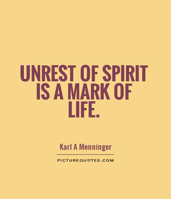 Unrest of spirit is a mark of life Picture Quote #1