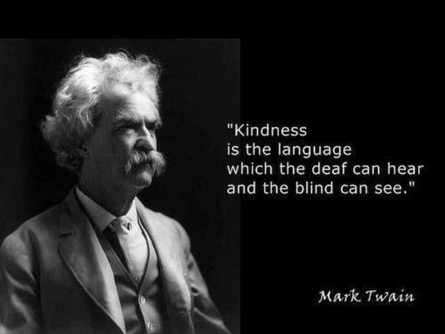 Kindness is the language which the deaf can hear and the blind can see Picture Quote #1