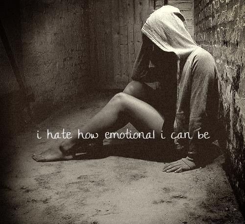 I hate how emotional i can be Picture Quote #1