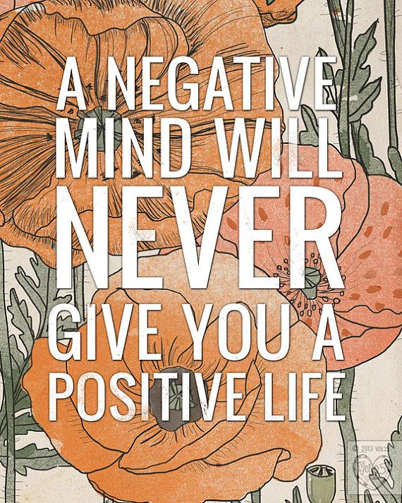 A negative mind will never give you a positive life Picture Quote #3