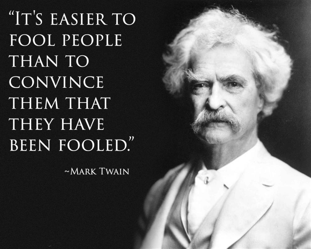 It's easier to fool people than to convince them that they have been fooled Picture Quote #1