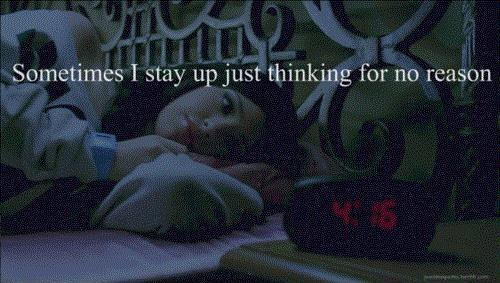 Sometimes i stay up just thinking for no reason Picture Quote #1