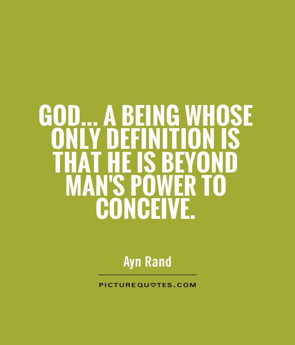 God... a being whose only definition is that he is beyond man's power to conceive Picture Quote #1