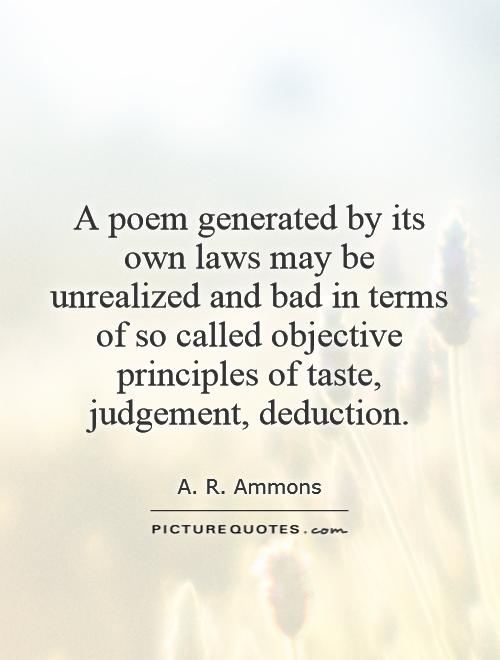 A poem generated by its own laws may be unrealized and bad in