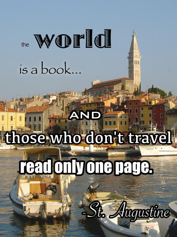 The world is a book, and those who don't travel read only one page Picture Quote #1