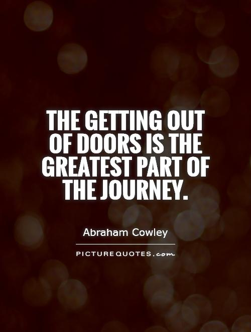 The getting out of doors is the greatest part of the journey Picture Quote #1