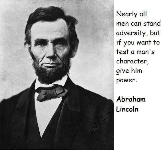Nearly all men can stand adversity, but if you want to test a man's character, give him power Picture Quote #2