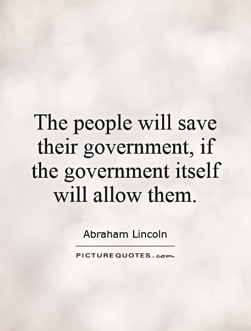 The people will save their government, if the government itself will allow them Picture Quote #1