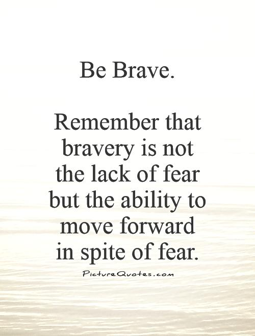 Brave Quotes | Brave Quotes Brave Sayings Brave Picture Quotes