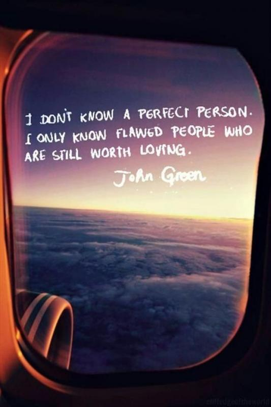I don't know a perfect person. I only know flawed people who are still worth loving Picture Quote #1