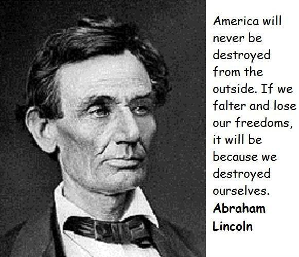 America will never be destroyed from the outside. If we falter and lose our freedoms, it will be because we destroyed ourselves Picture Quote #2