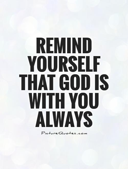 remind yourself that god is you always picture quotes