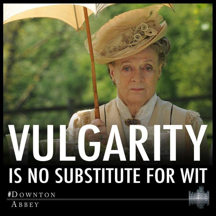 Vulgarity is no substitute for wit Picture Quote #1