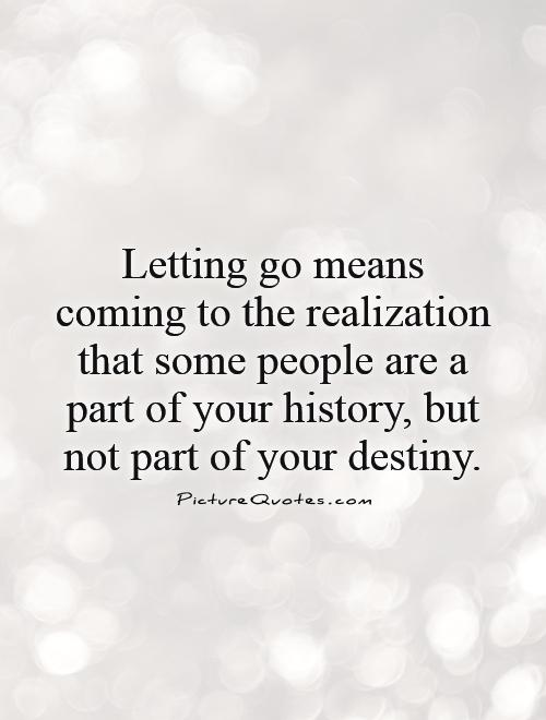 Letting go means comin...