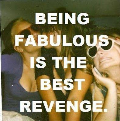 Being fabulous is the best revenge Picture Quote #1