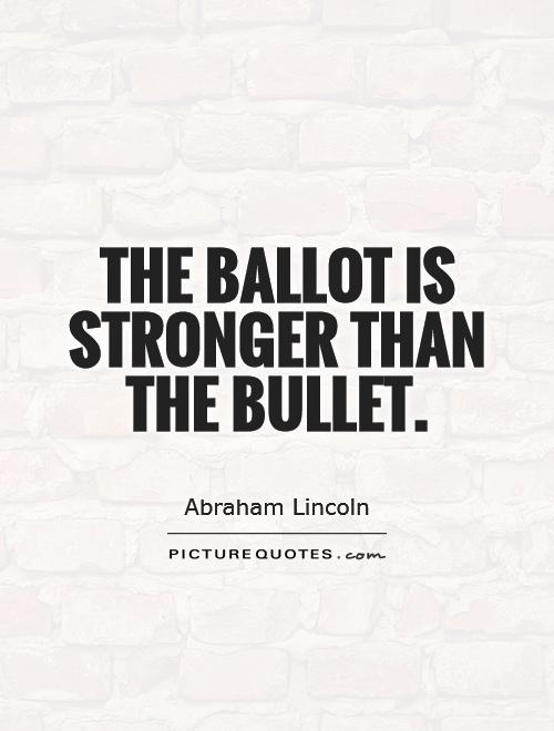 The ballot is stronger than the bullet Picture Quote #1