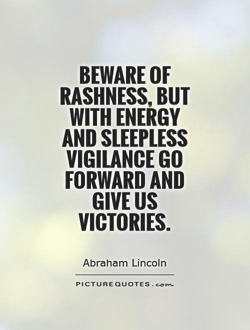 Beware of rashness, but with energy and sleepless vigilance go forward and give us victories Picture Quote #1