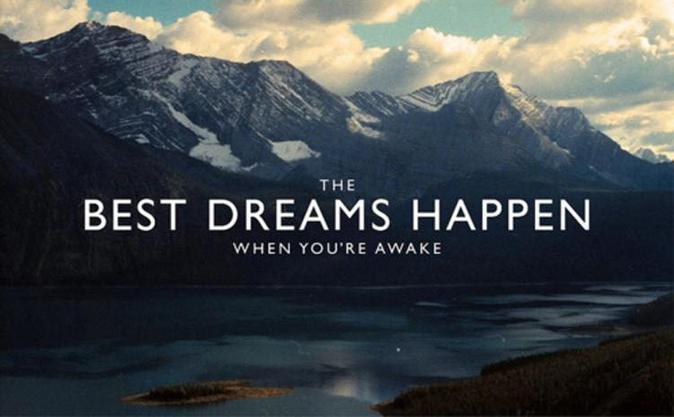The best dreams happen when you're awake Picture Quote #1