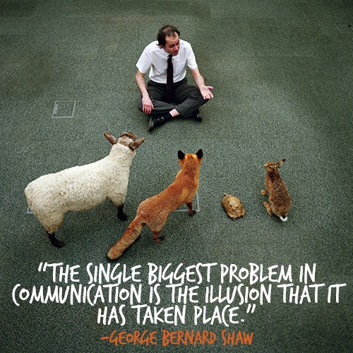 The single biggest problem in communication is the illusion that it has taken place Picture Quote #2