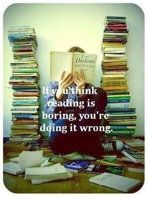 If you think reading is boring, you're doing it wrong Picture Quote #1