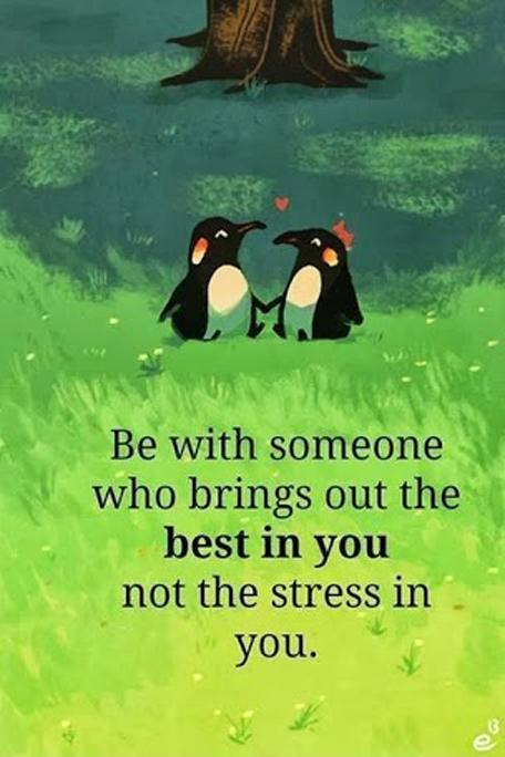 Be with someone who brings out the best in you, not the stress in you Picture Quote #1