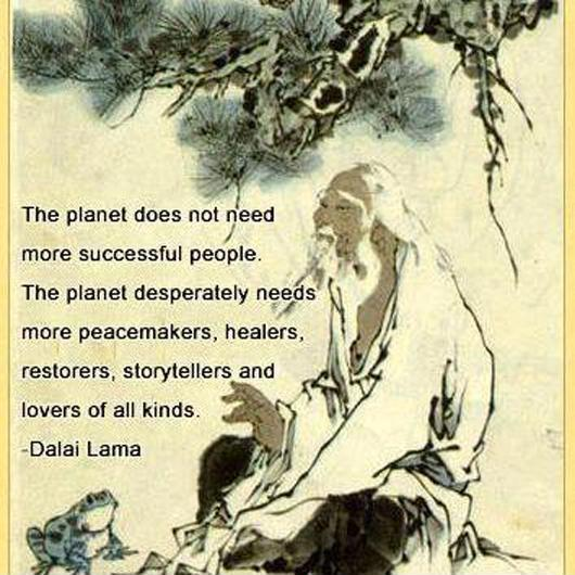 The planet does not need more successful people. The planet desperately needs more peacemakers, healers, restorers, storytellers and lovers of all kind Picture Quote #1