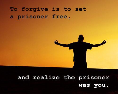 To forgive is to set a prisoner free, and realize the prisoner was you Picture Quote #1