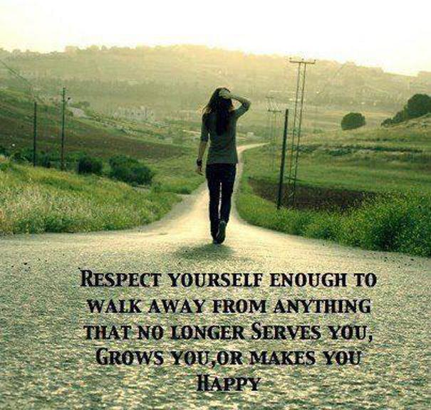Respect yourself enough to walk away from anything that no longer serves you, grows you, or makes you happy Picture Quote #1