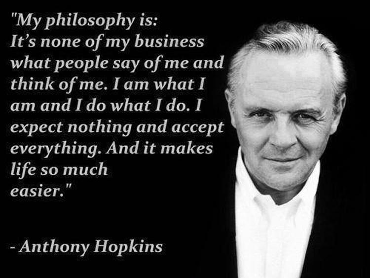 My philosophy is: It's none of my business what people say of me and think of me. I am what I am and I do what I do. I expect nothing and accept everything. And it makes life so much easier Picture Quote #1