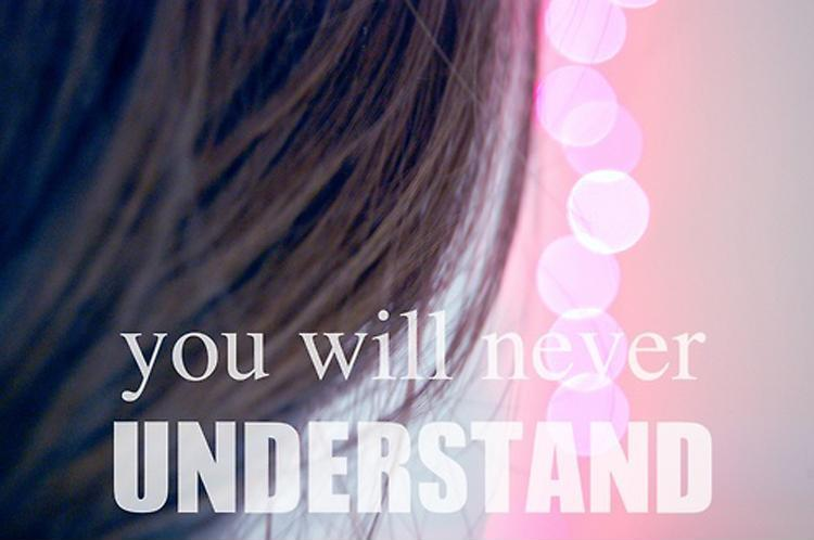 You will never understand Picture Quote #1
