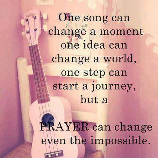 One song can change a moment, one idea can change the world, one step can start a journey, buy a prayer can change the impossible Picture Quote #1