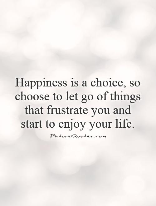 Quotes Happiness is a Choice Happiness is a Choice