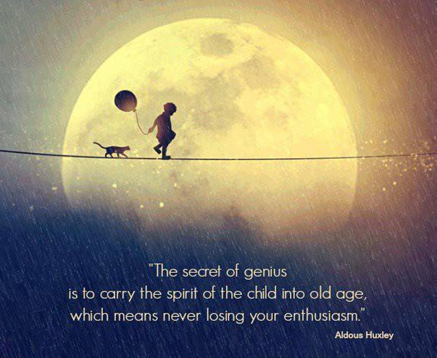 The secret of genius is to carry the spirit of the child into old age, which means never losing your enthusiasm Picture Quote #1
