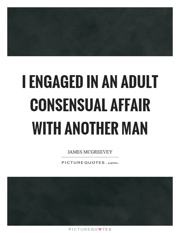 I engaged in an adult consensual affair with another man Picture Quote #1