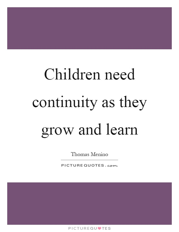 What are certain needs that must be met for children to ...