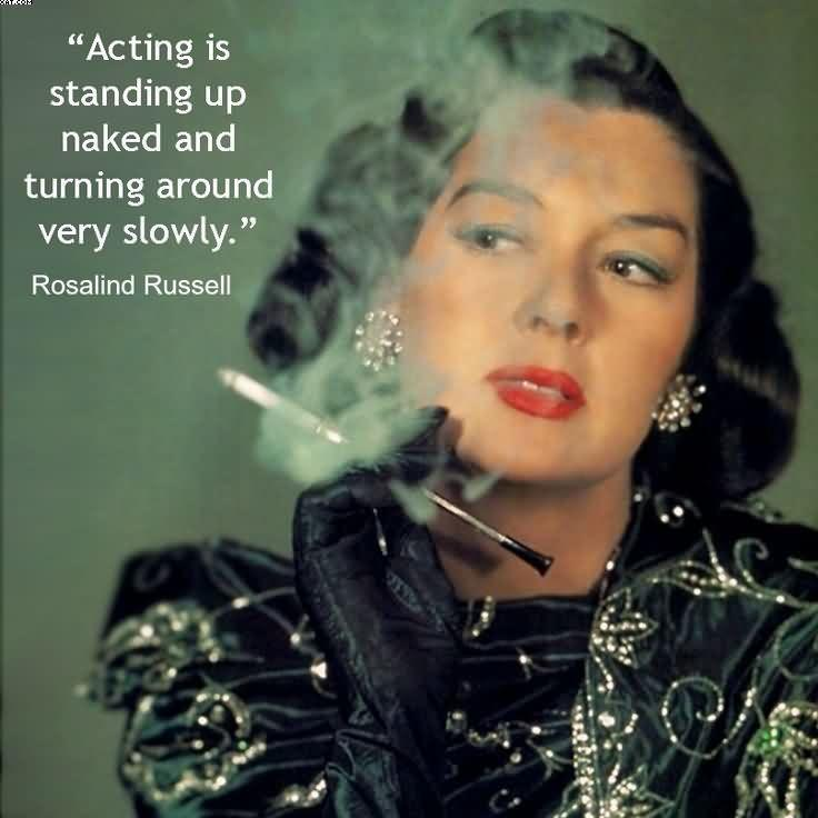 Acting is standing up naked and turning around very slowly Picture Quote #1