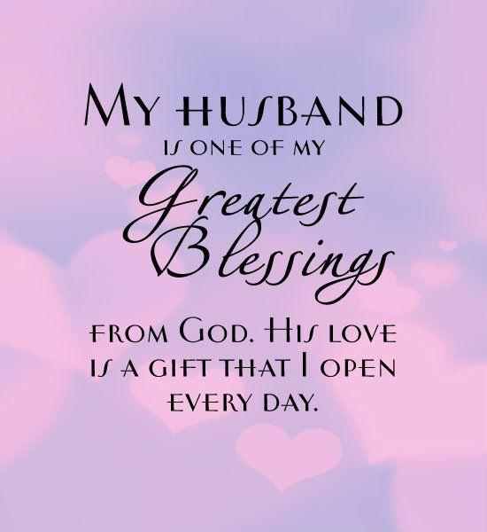 My husband is one of my greatest blessings from God. His love is a gift I open every day Picture Quote #1