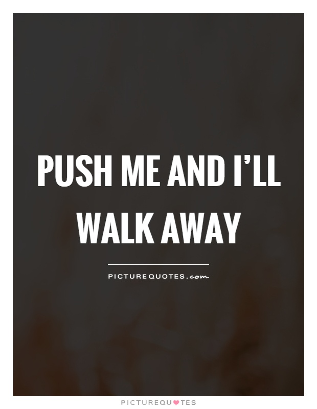 Walking Away Quotes & Sayings | Walking Away Picture Quotes - Page 2