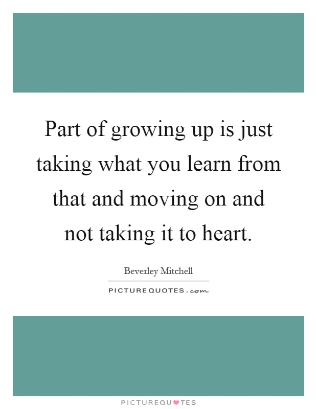 Quotes About Growing Up And Moving On Moving On Quote...