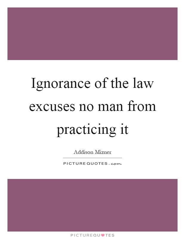 Ignorance of Law Law and Legal Definition