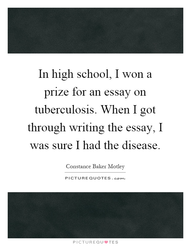 tuberculosis quotes sayings tuberculosis picture quotes in high school i won a prize for an essay on tuberculosis when i