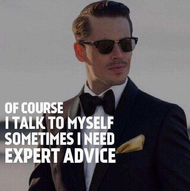 Of course I talk to myself. Sometimes I need expert advice Picture Quote #1