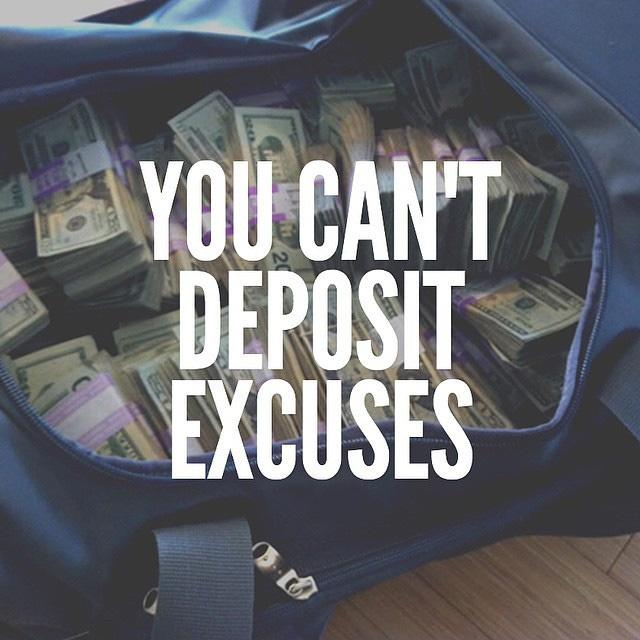 You can't deposit excuses Picture Quote #1
