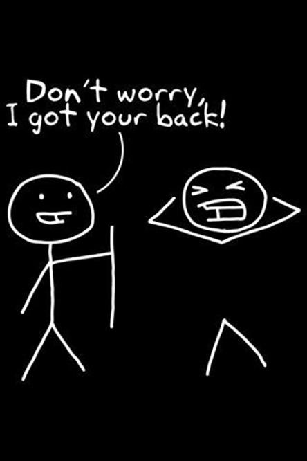 Don't worry, I got your back! Picture Quote #1