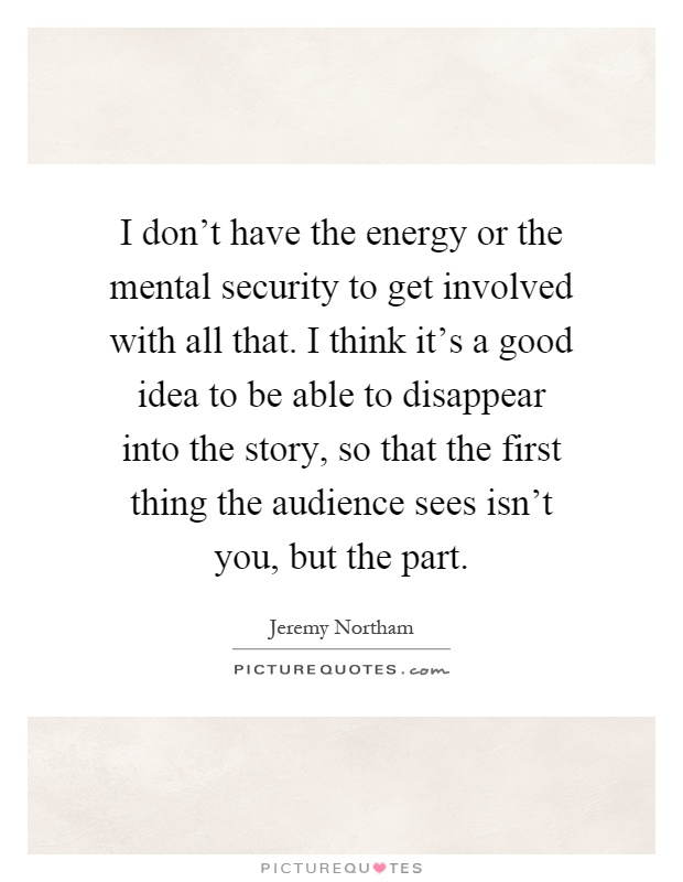 Get involved quotes jeremy northam quotes