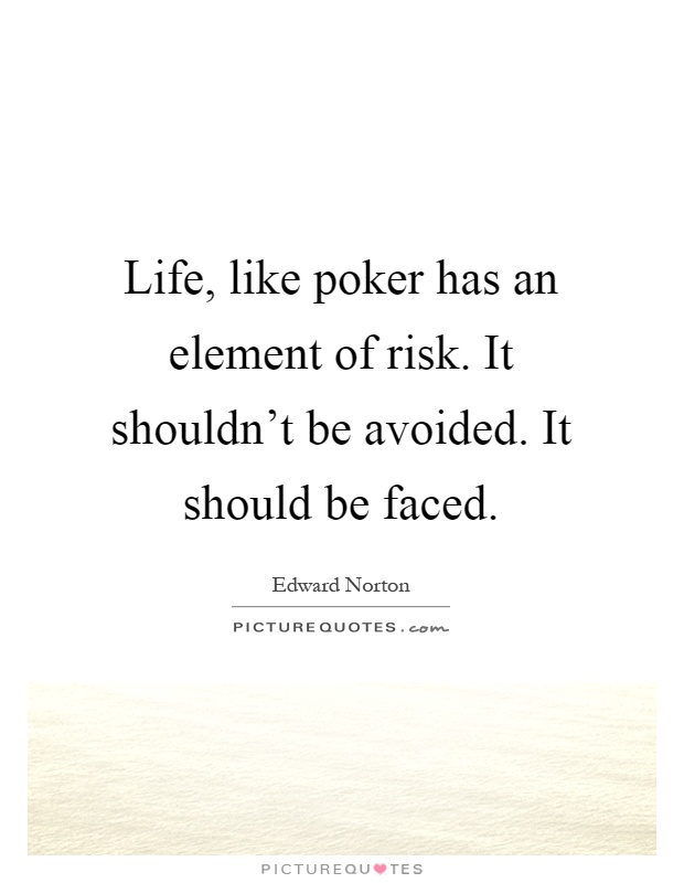 Poker is like life quote how to hack csgo roulette