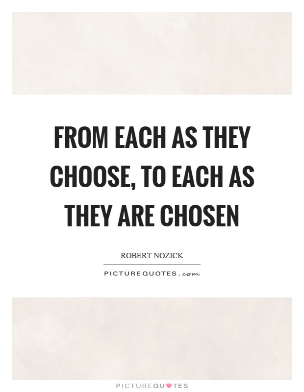 From each as they choose, to each as they are chosen Picture Quote #1