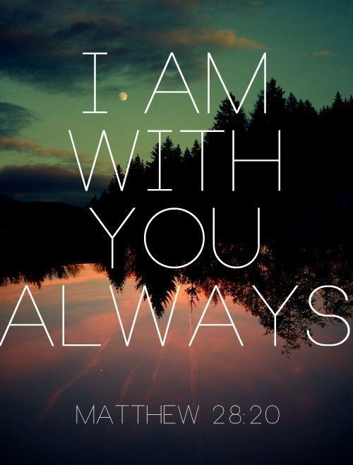 I am with you always Picture Quote #1