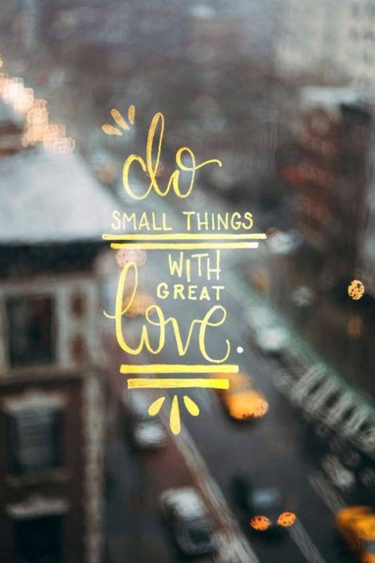 Do small things with great love Picture Quote #1